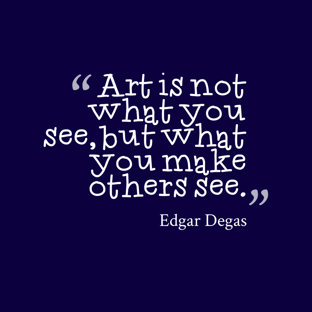 Quotes About Painting: Picture » Edgar Degas Quote About Art