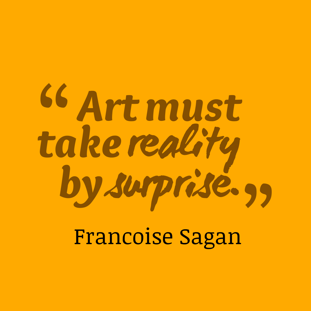 Francoise Sagan quote about art.