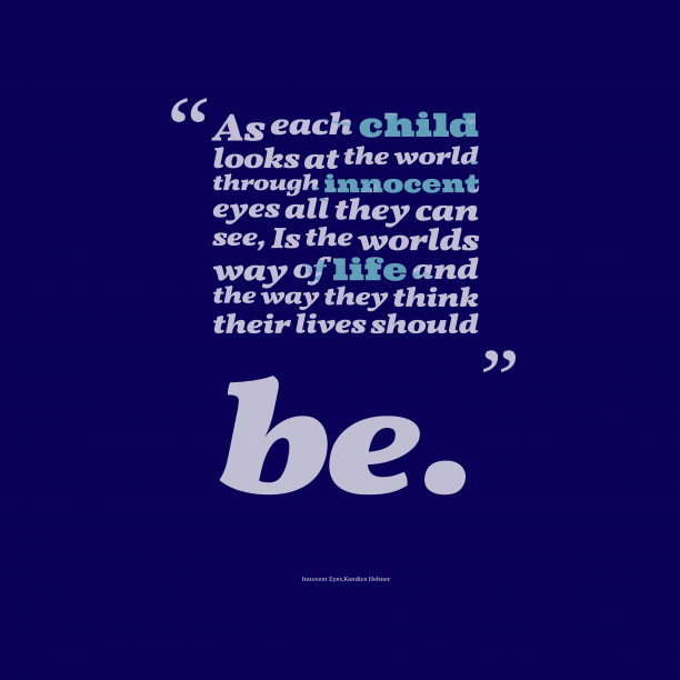 Kandice Hehner 's quote about Innocent. As each child looks at…