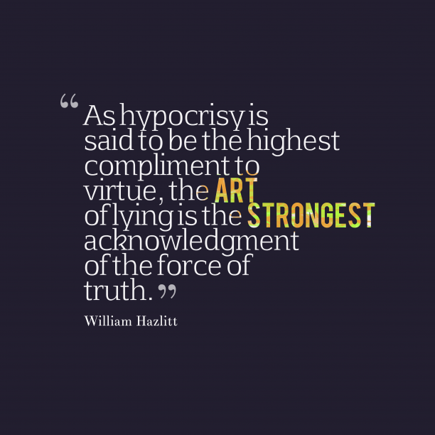 William Hazlitt quote about lies.