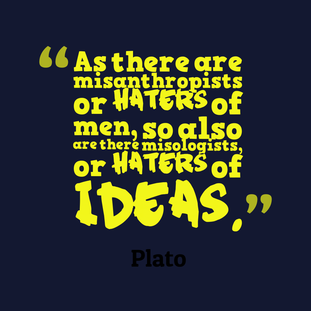 Plato quote about ideas.