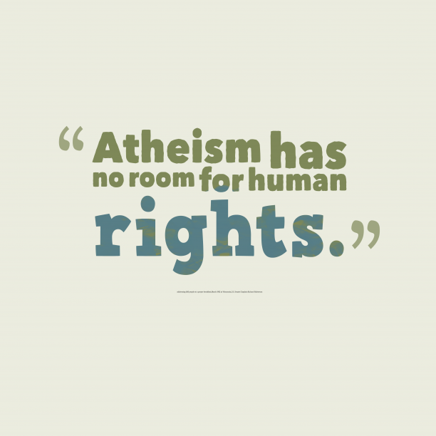 U.S. Senate Chaplain Richard Halverson 's quote about Atheism. Atheism has no room for…