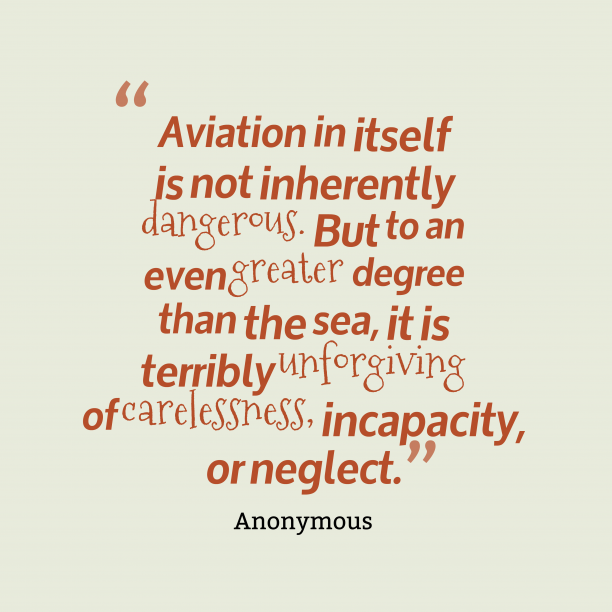 Anonymous 's quote about . Aviation in itself is not…