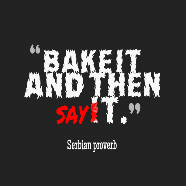 Serbian wisdom about say.