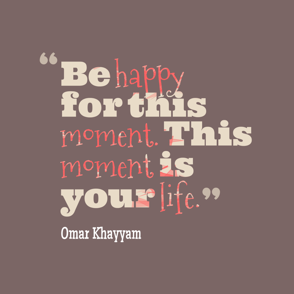 Omar Khayyam quote about happy.