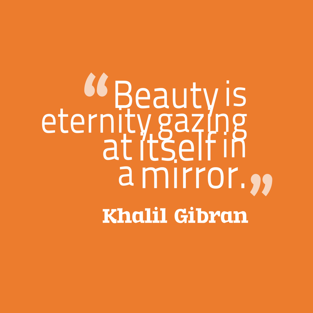 Picture » Khalil Gibran quotes about beauty
