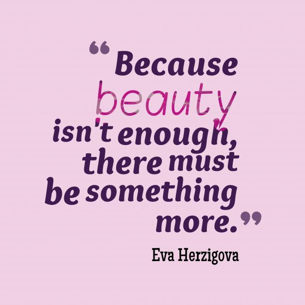 Eva Herzigovaquote about beauty.