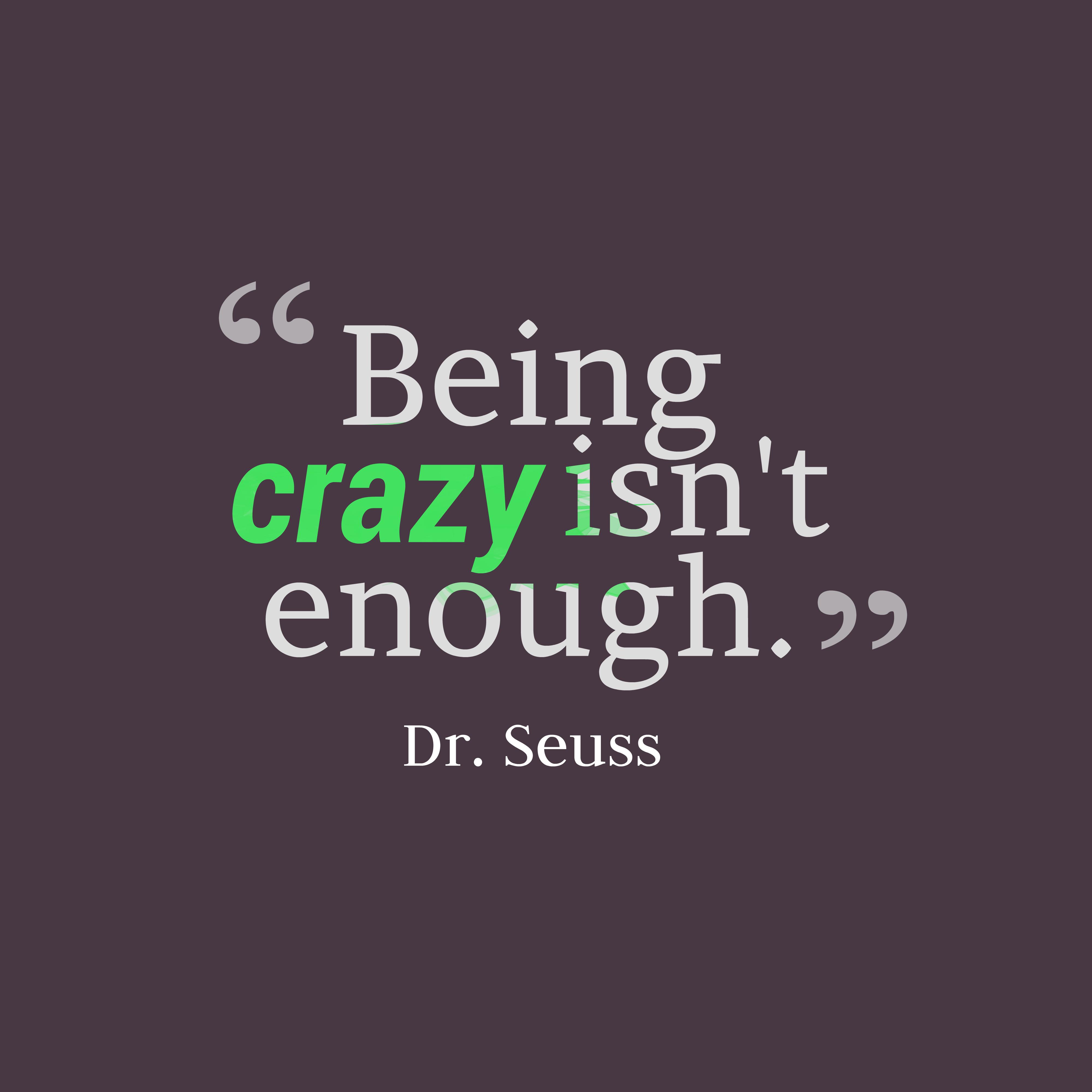 Dr. Seuss quote about enough.