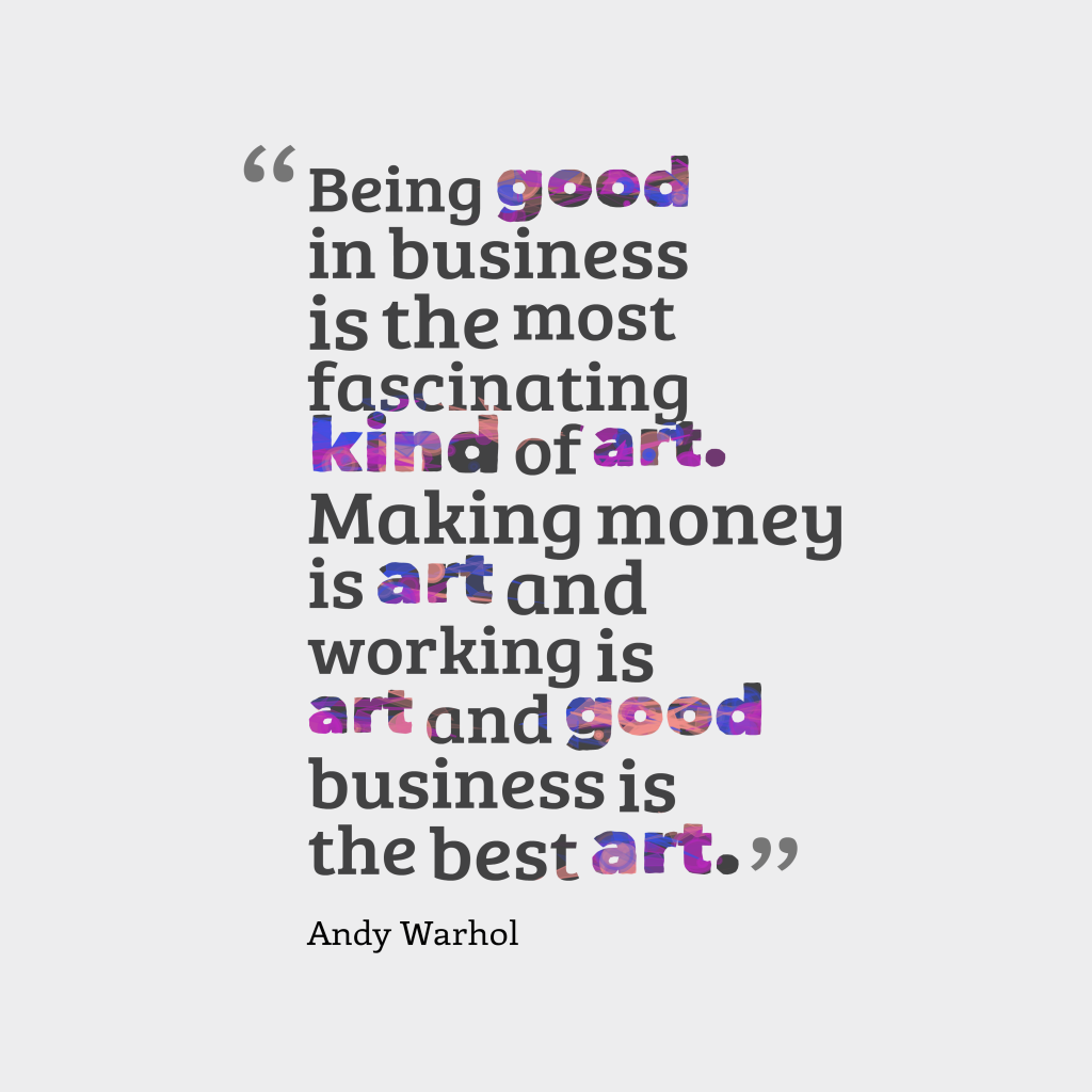 Andy Warhol quote about business.