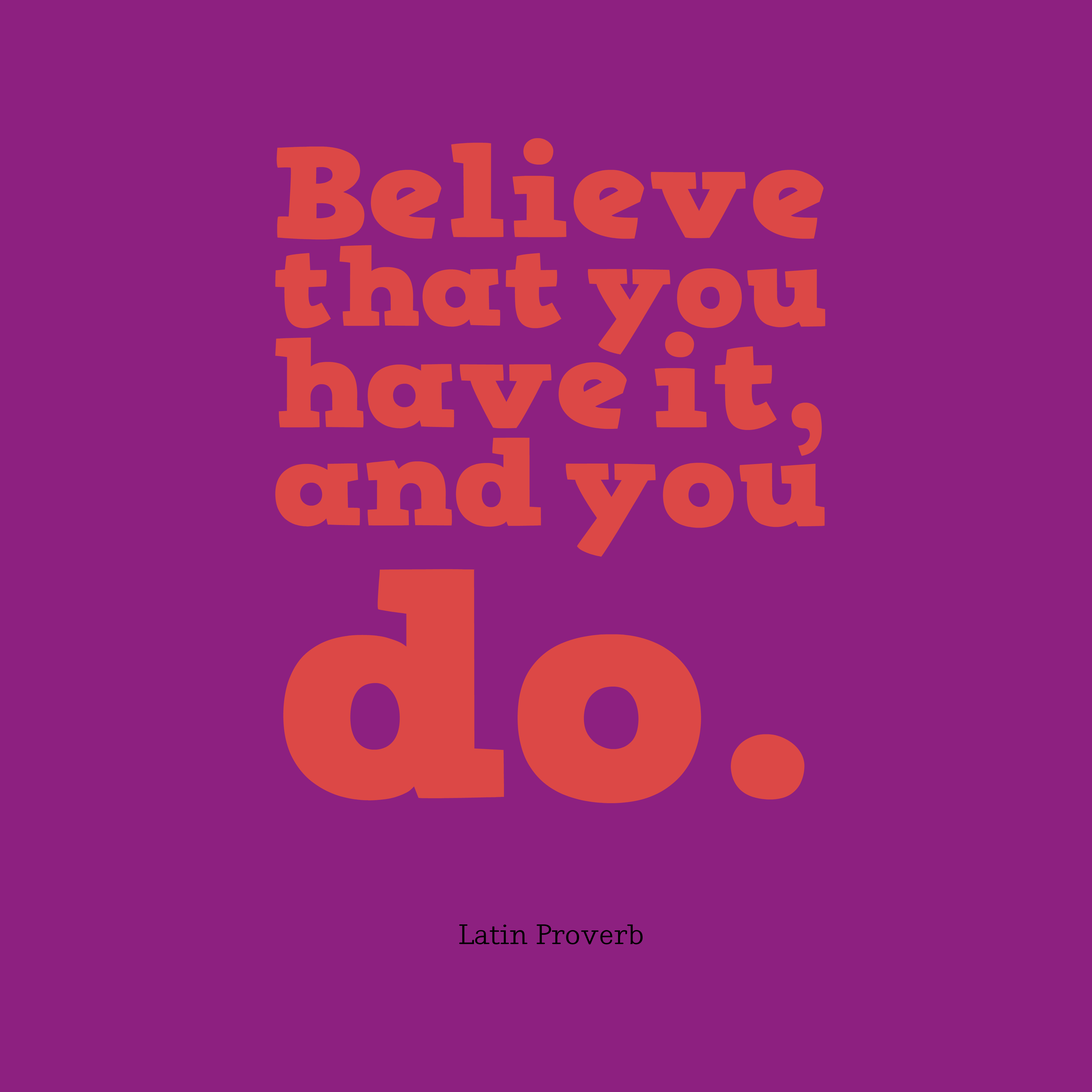 Quotes image of Believe that you have it, and you do.