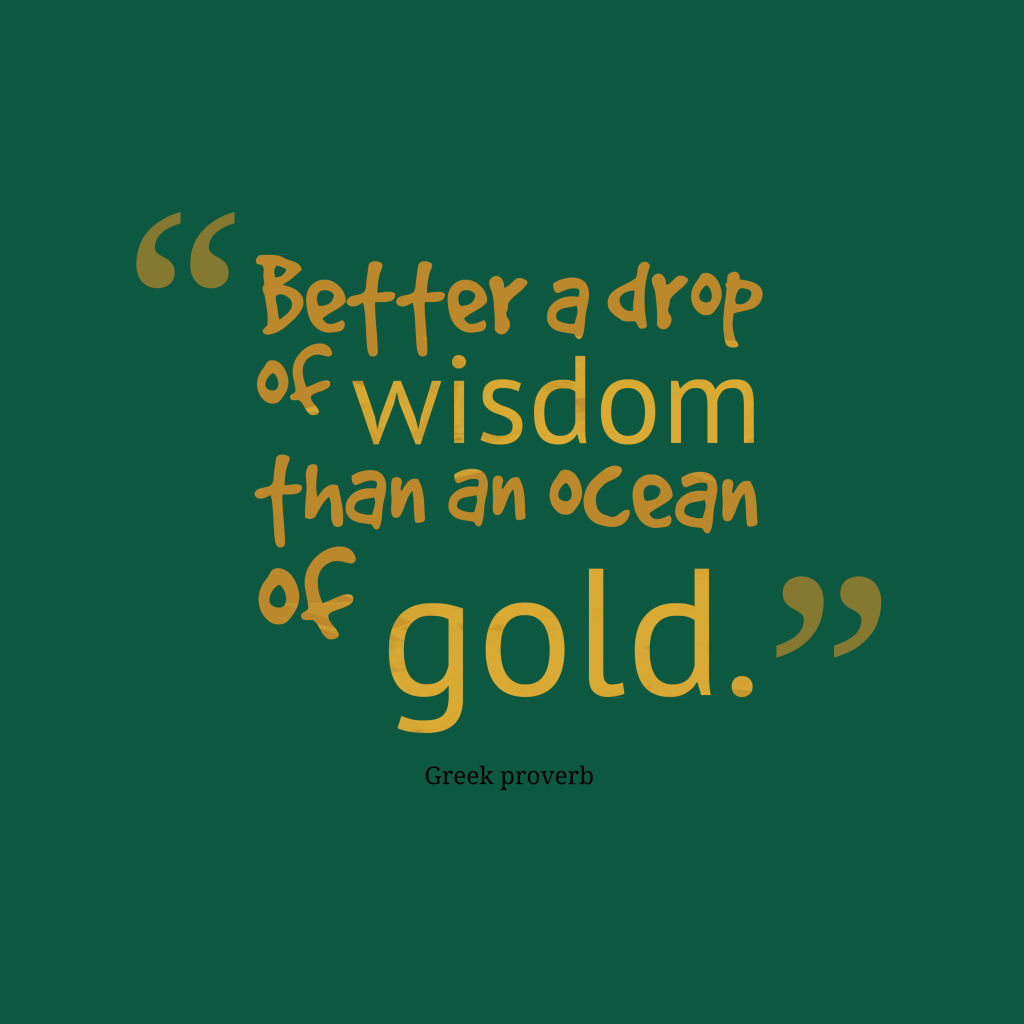 Greek proverb about wisdom.