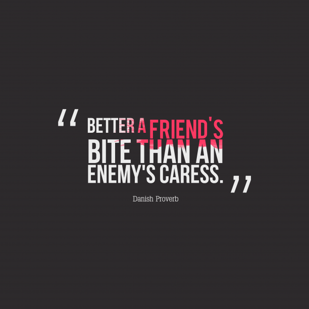 Danish proverb about enemy.