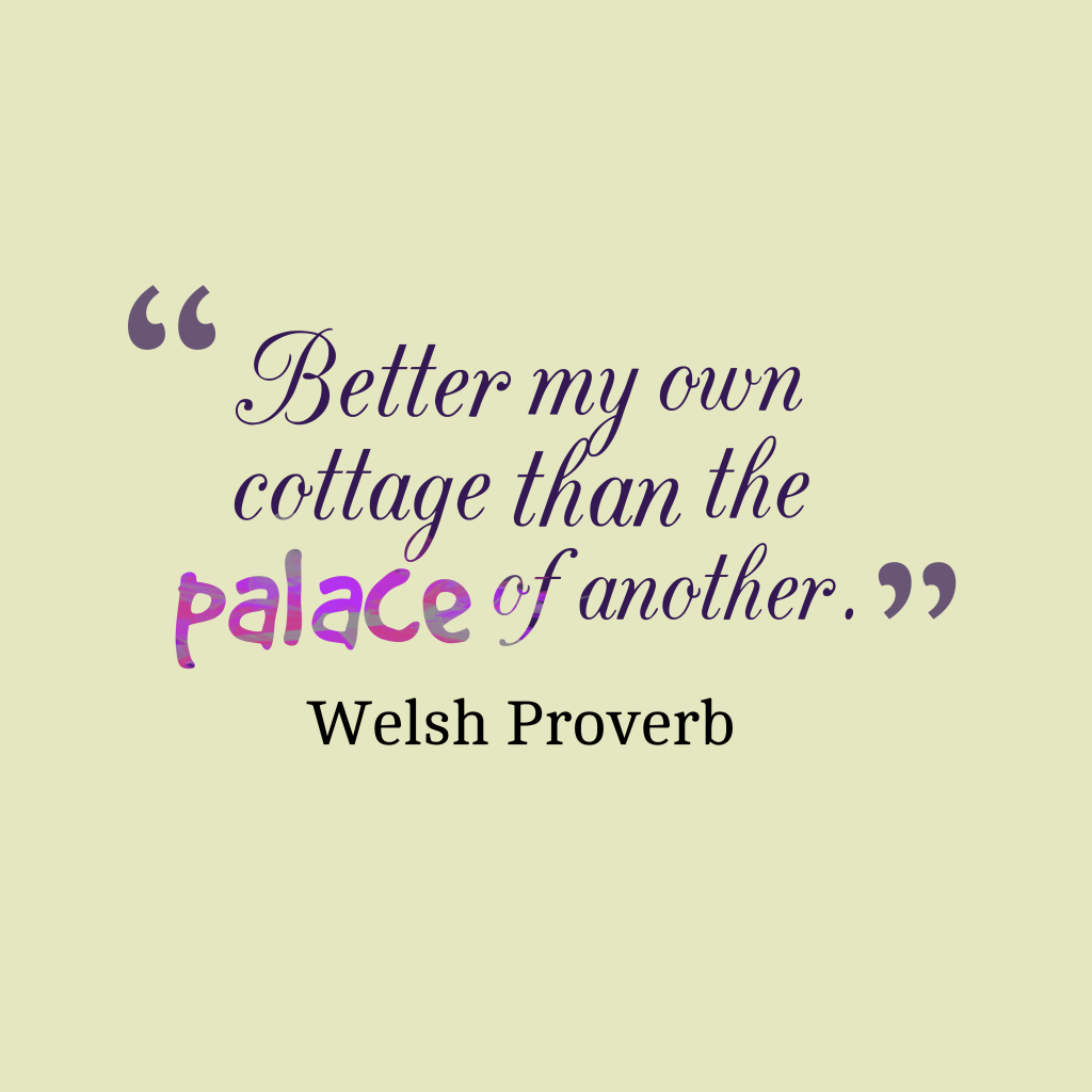 Welsh proverb about home.
