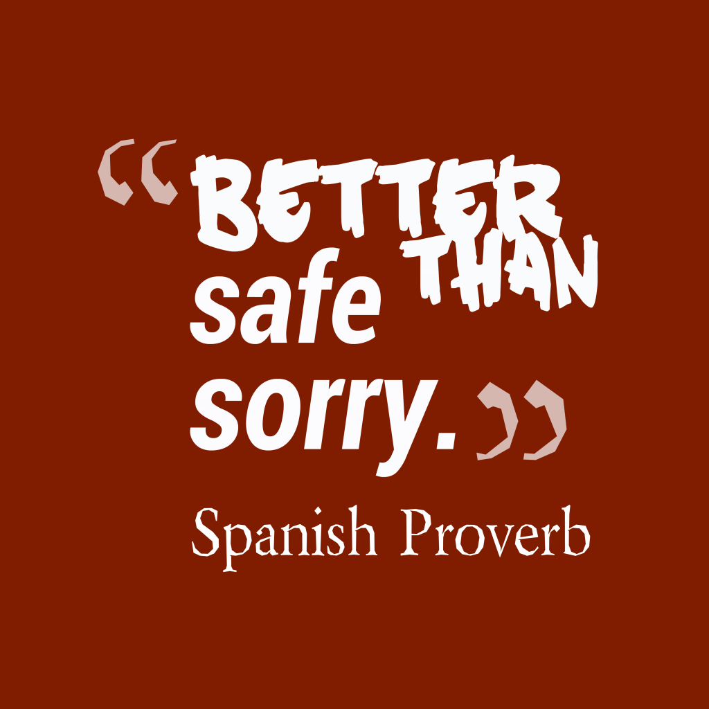 Spanis proverb about safe.