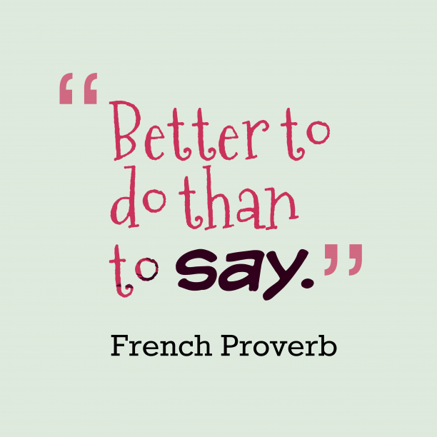French wisdom about action.