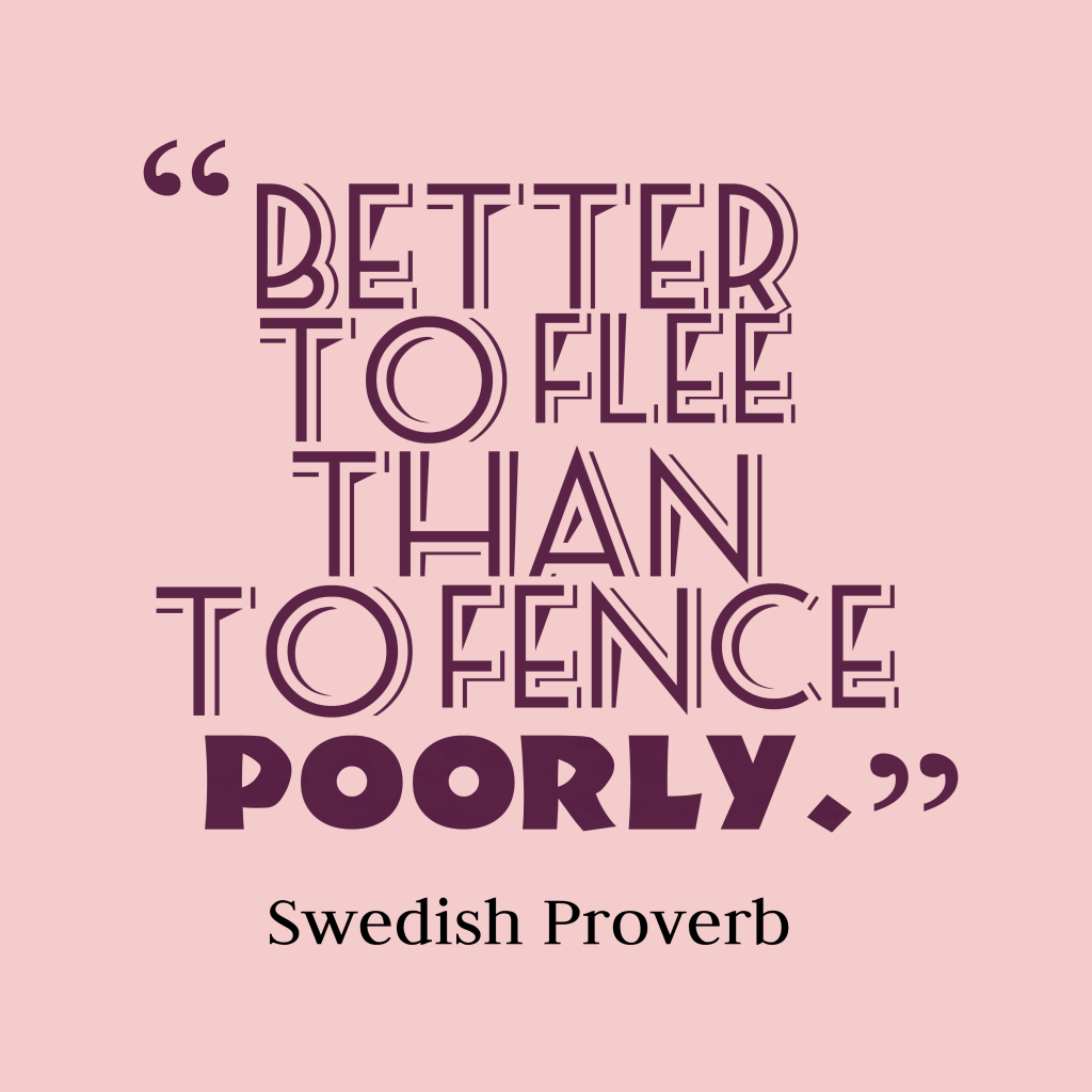 Swedish proverb about strategy.