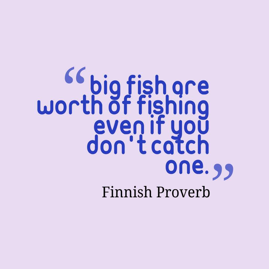 Finnish proverb about risk.