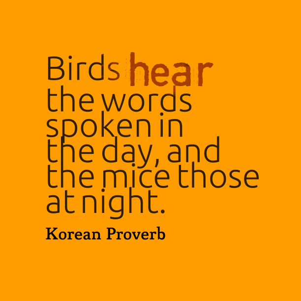 Korean Wisdom 's quote about . Birds hear the words spoken…