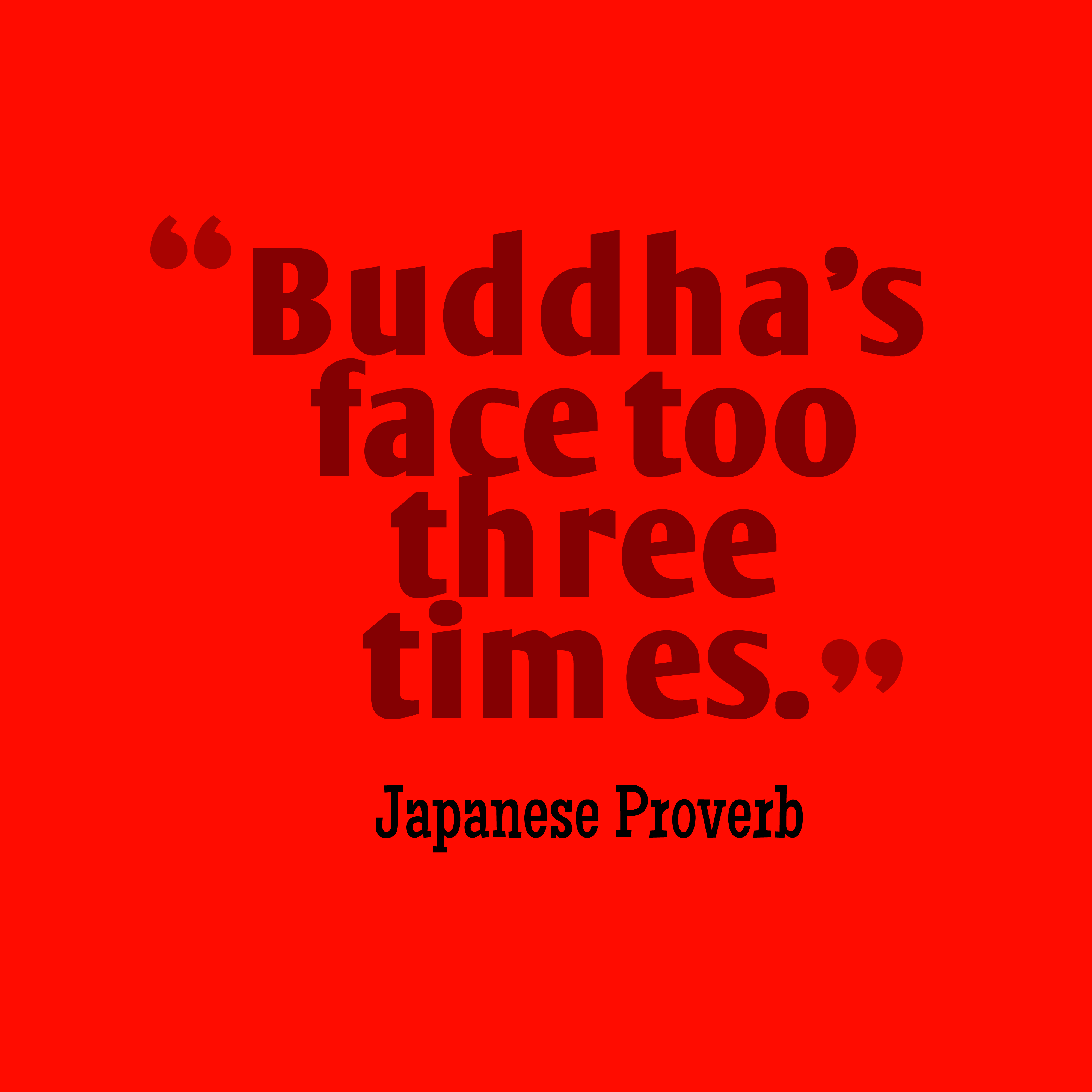 Quotes image of Buddha's face too three times.