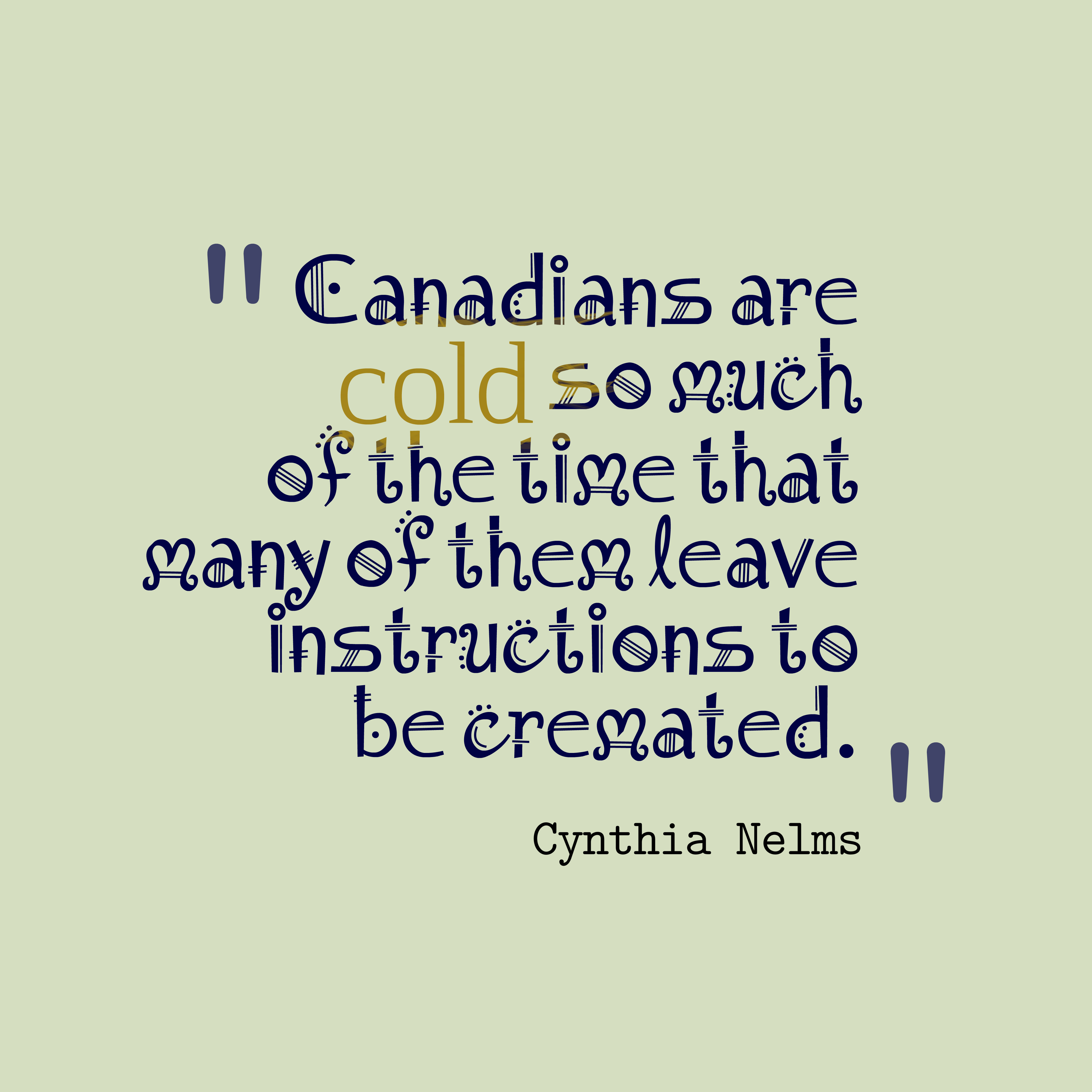 Cold Quotes Picture Canadians Are Cold  Quotescover