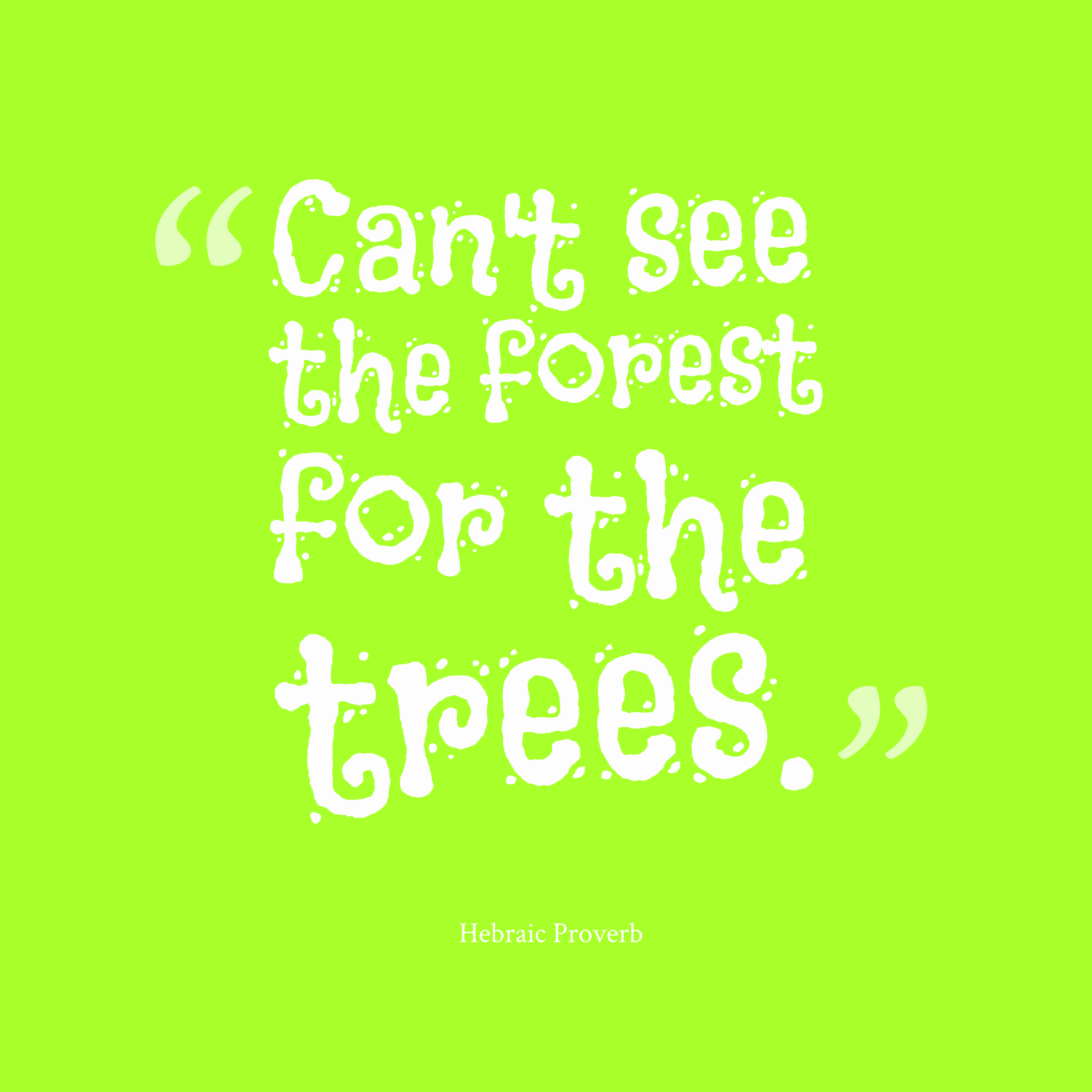 Forest Quotes: Picture » Hebraic Proverb About Detail