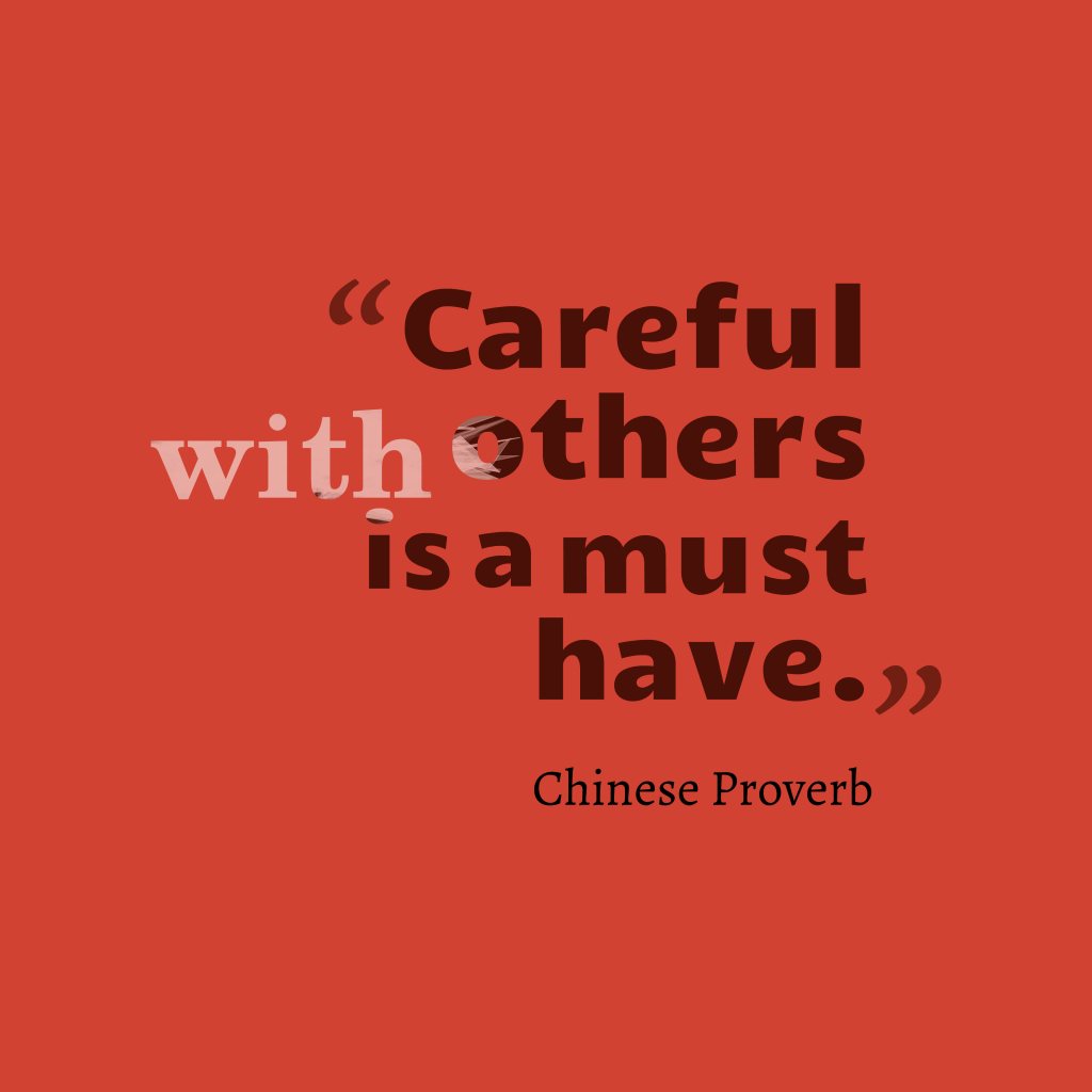 Chinese proverb about careful.