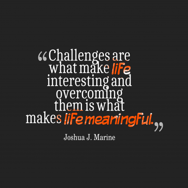 Joshua J. Marine quote about challenges.