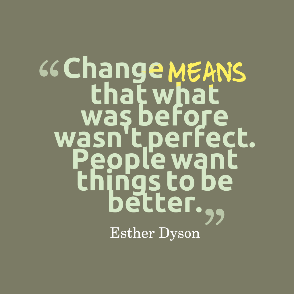 Esther Dyson quote about change.