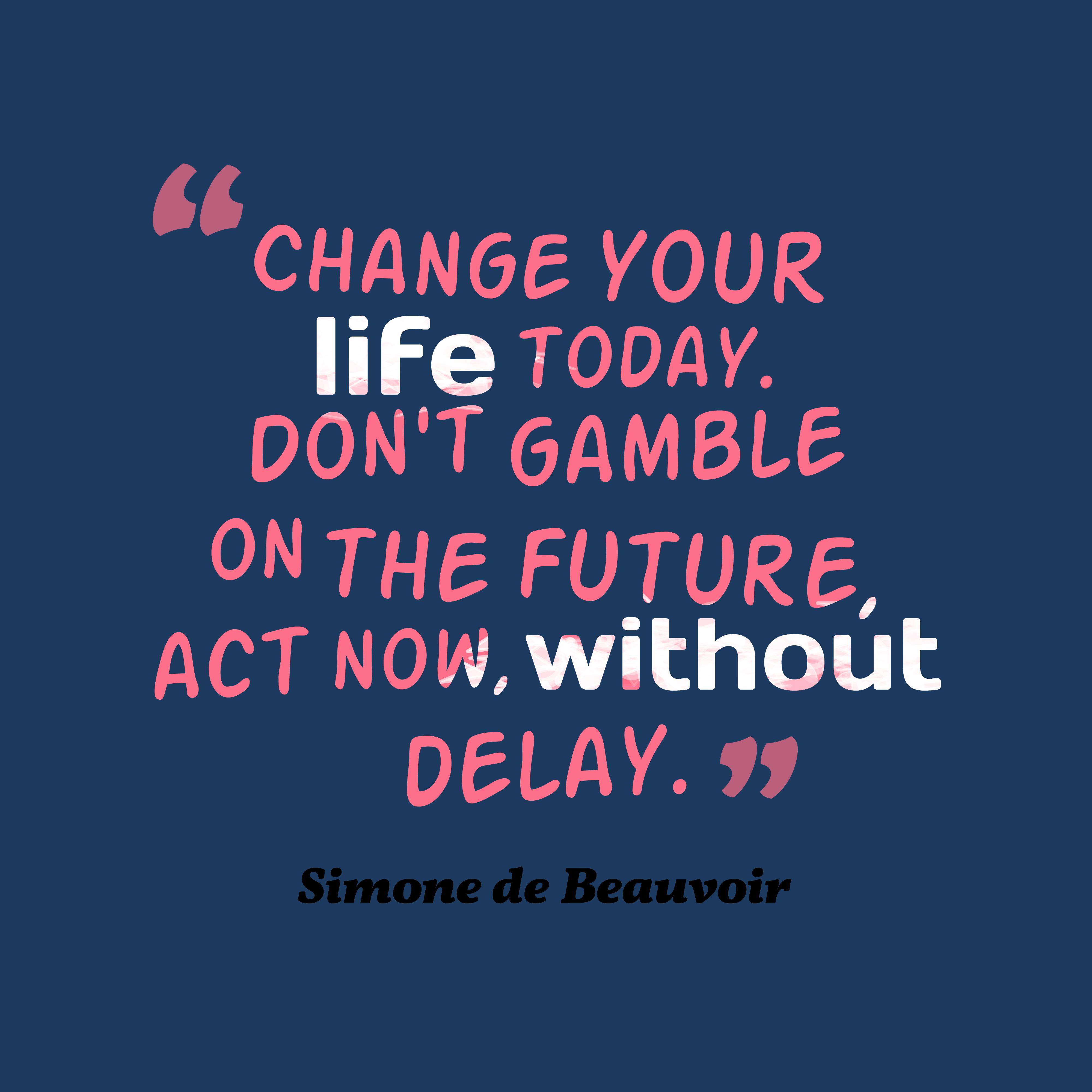 Picture Simone De Beauvoir Quote About Life.