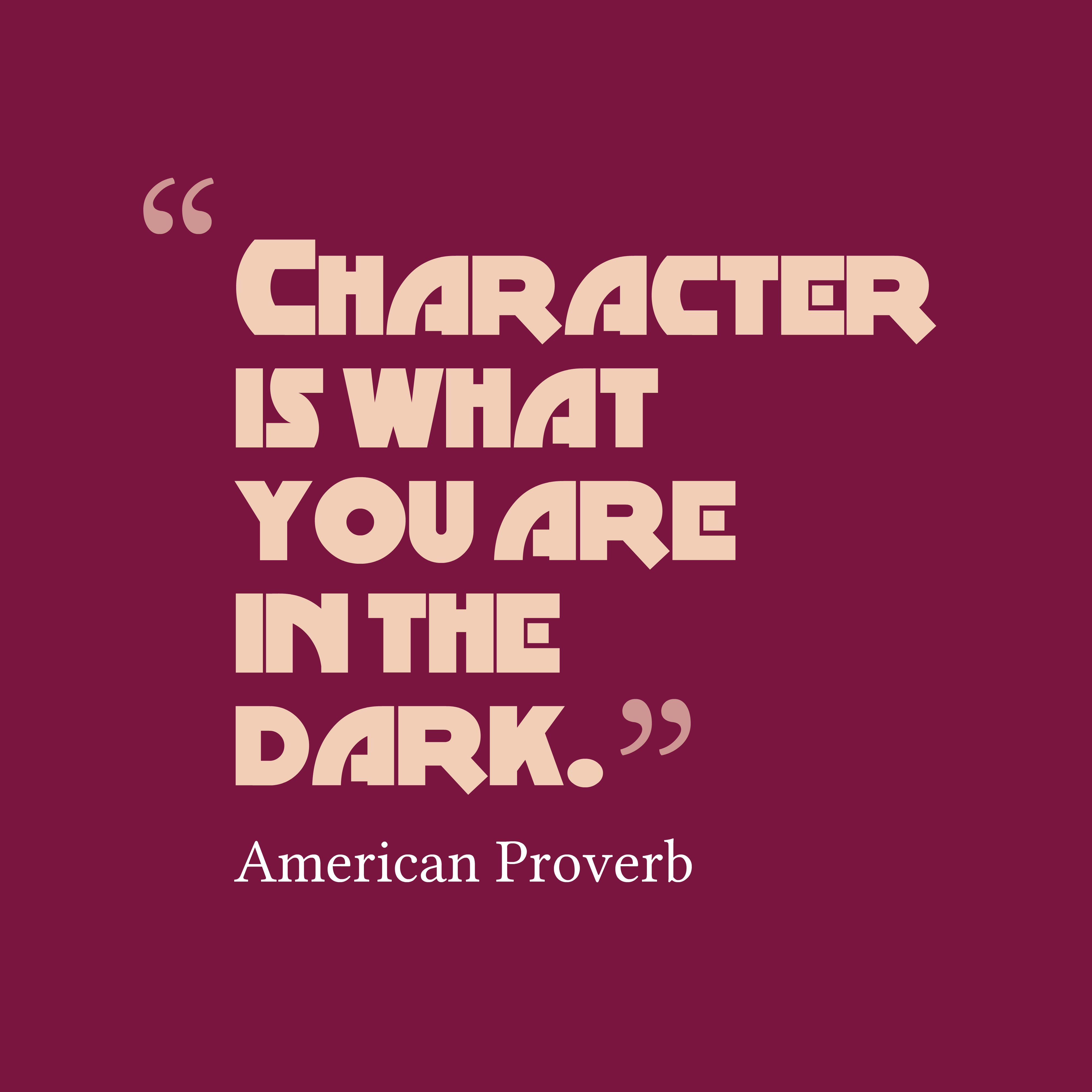 Character Quotes: Get High Resolution Using Text From American Proverb About