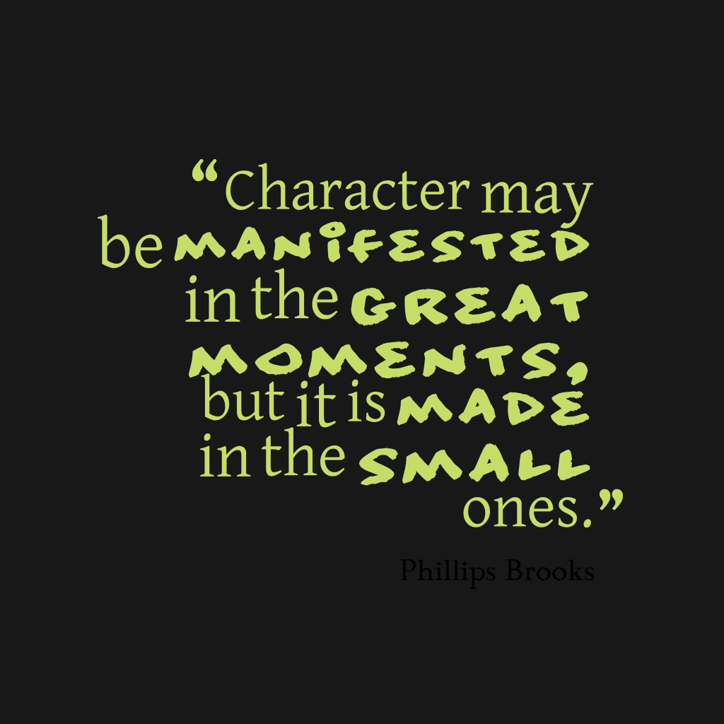 Phillips Brooks quote about character.