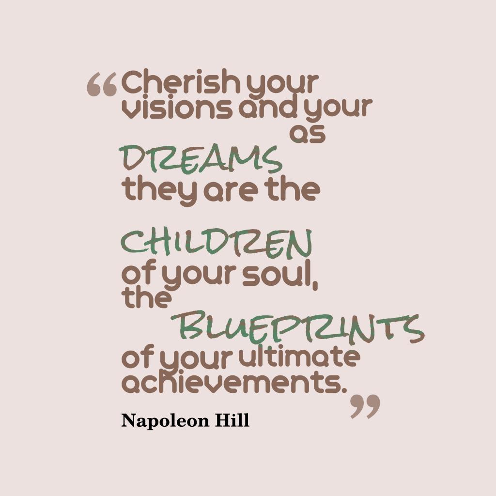 Napoleon Hill quote about dreams.