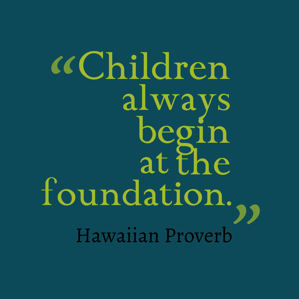 Hawaiian proverb about children.