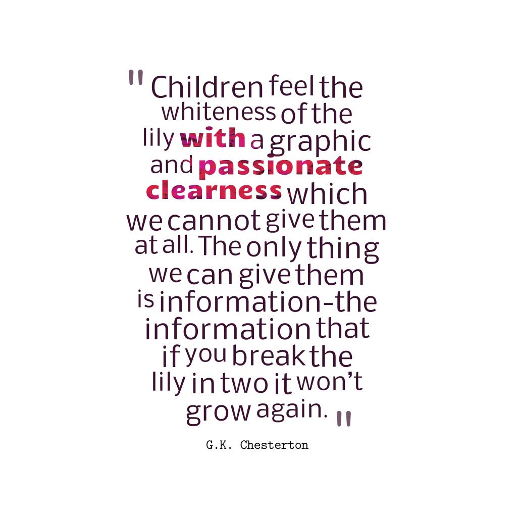 G.K. Chesterton quote about children.