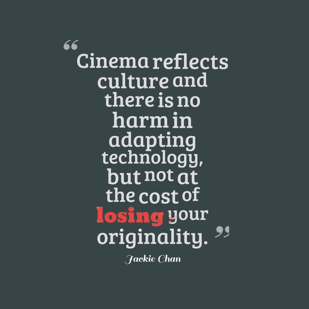 Jackie Chan quote about cinema.