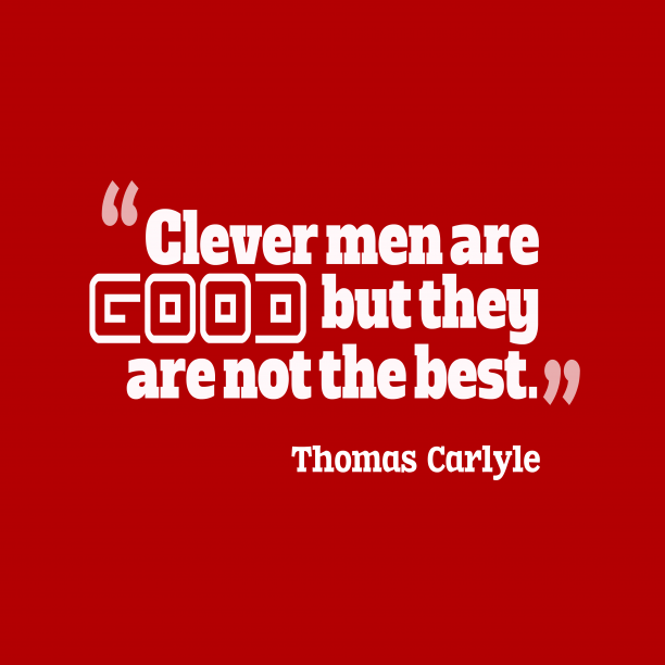 Thomas Carlyle quote about men.