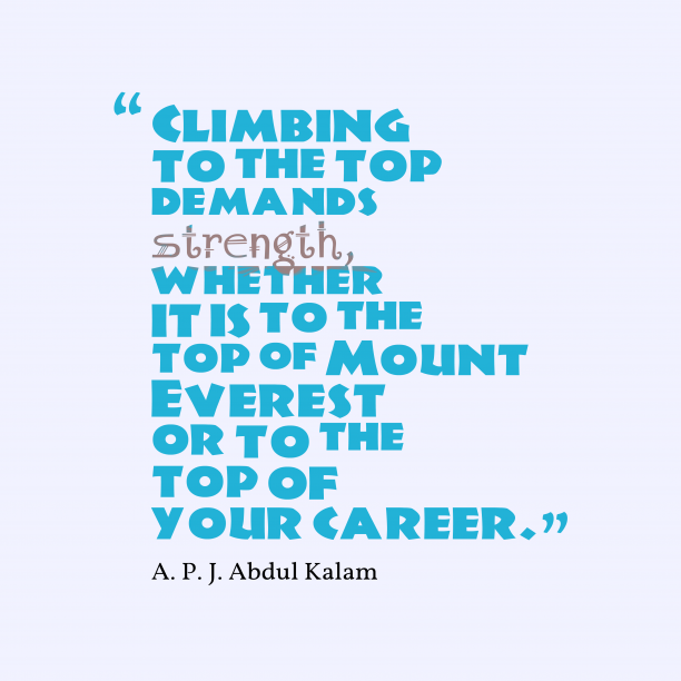 A. P. J. Abdul Kalam quote about strength.