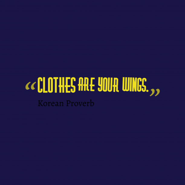 Korean wisdom about clothes.