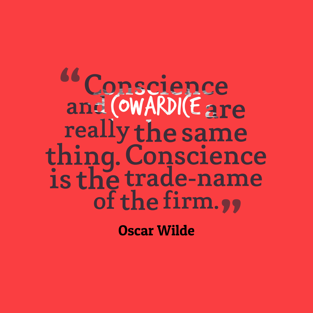 Conscience and cowardice