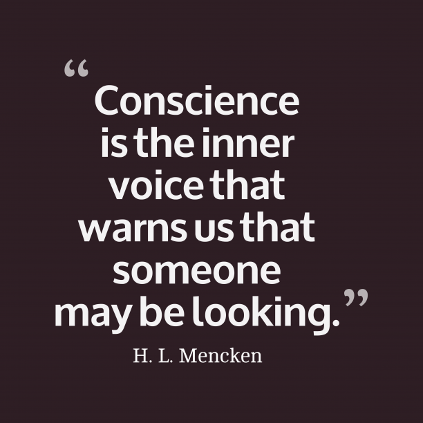 H.L. Mencken quote about conscience.