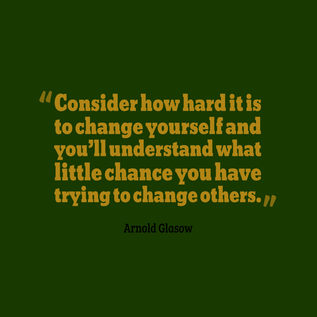 Arnold Glasow quote about change.