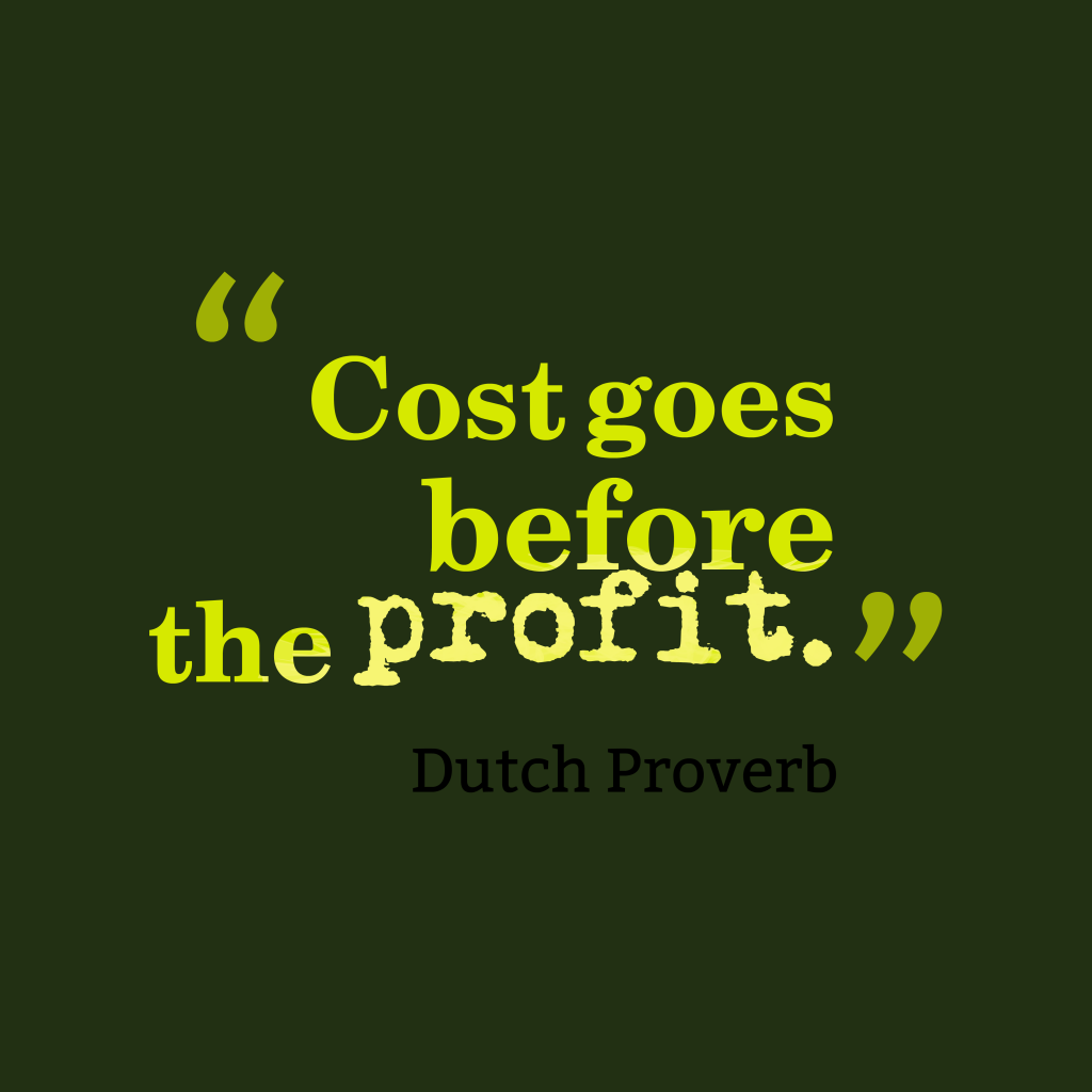 Dutch proverb about investment.