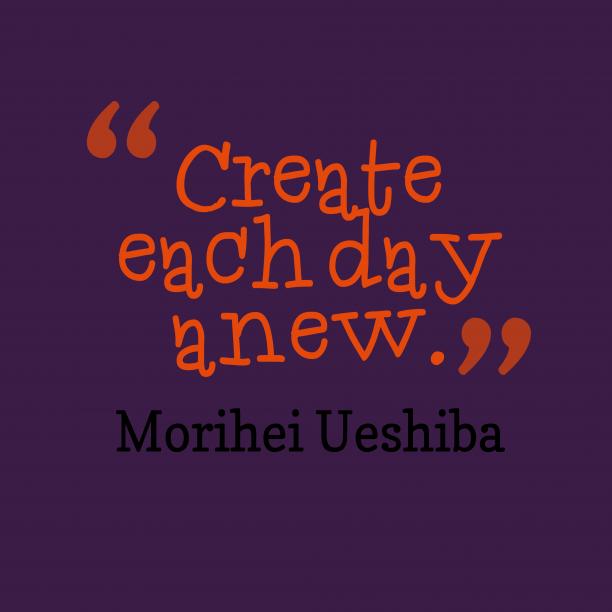 Morihei Ueshibaquote about day.
