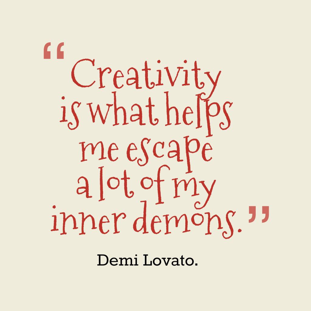 Demi Lovatoquote about creativity.