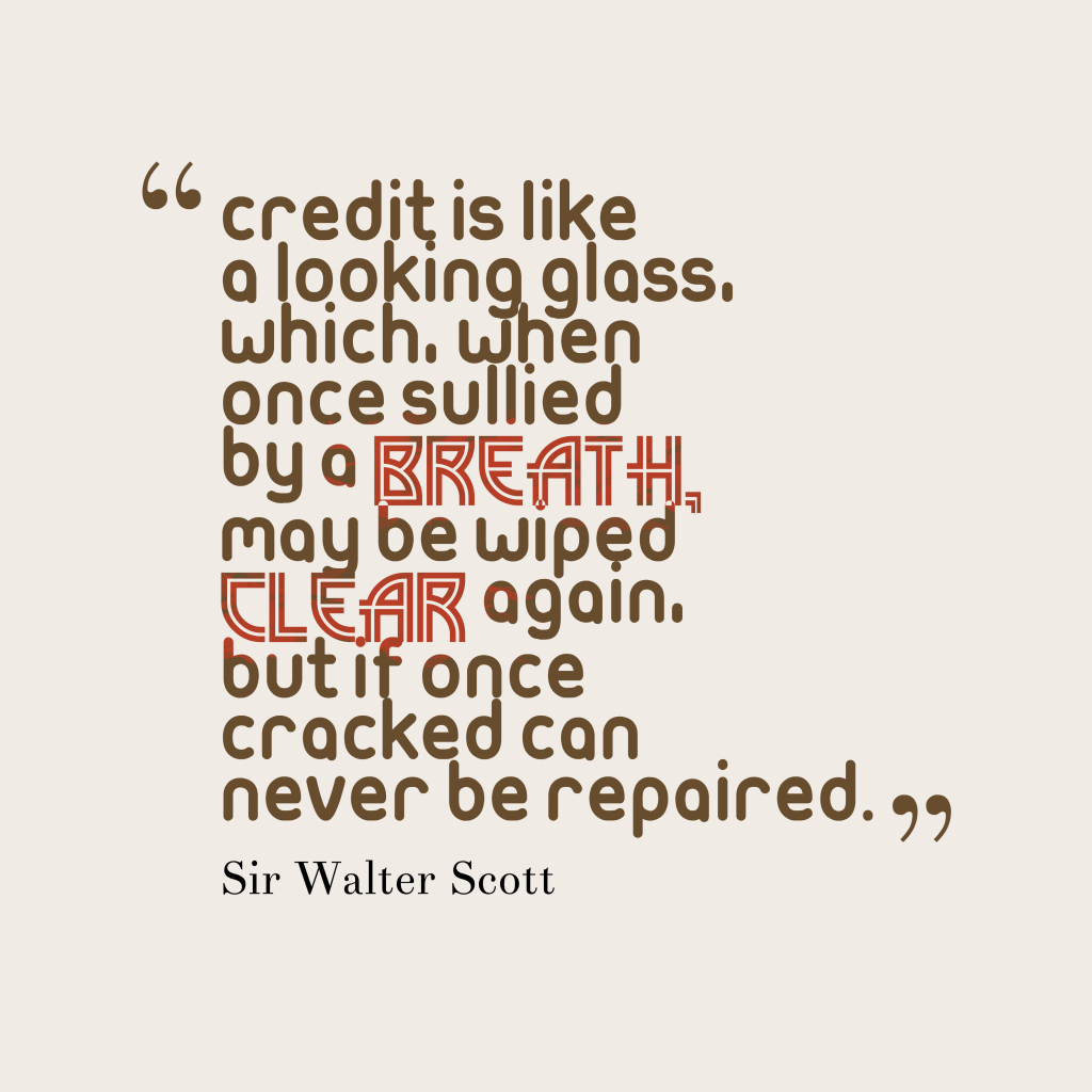 Sir Walter Scott quote about credit.