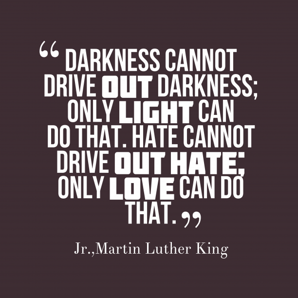 Martin Luther King, Jr. quote about love.
