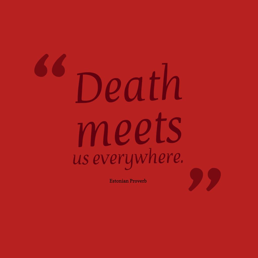 Estonian proverb about death.