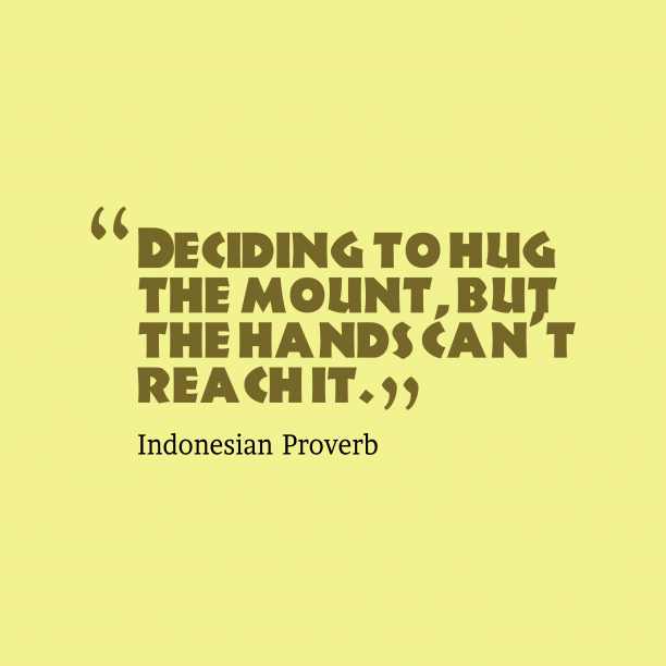 Indonesian proverb about aiming.