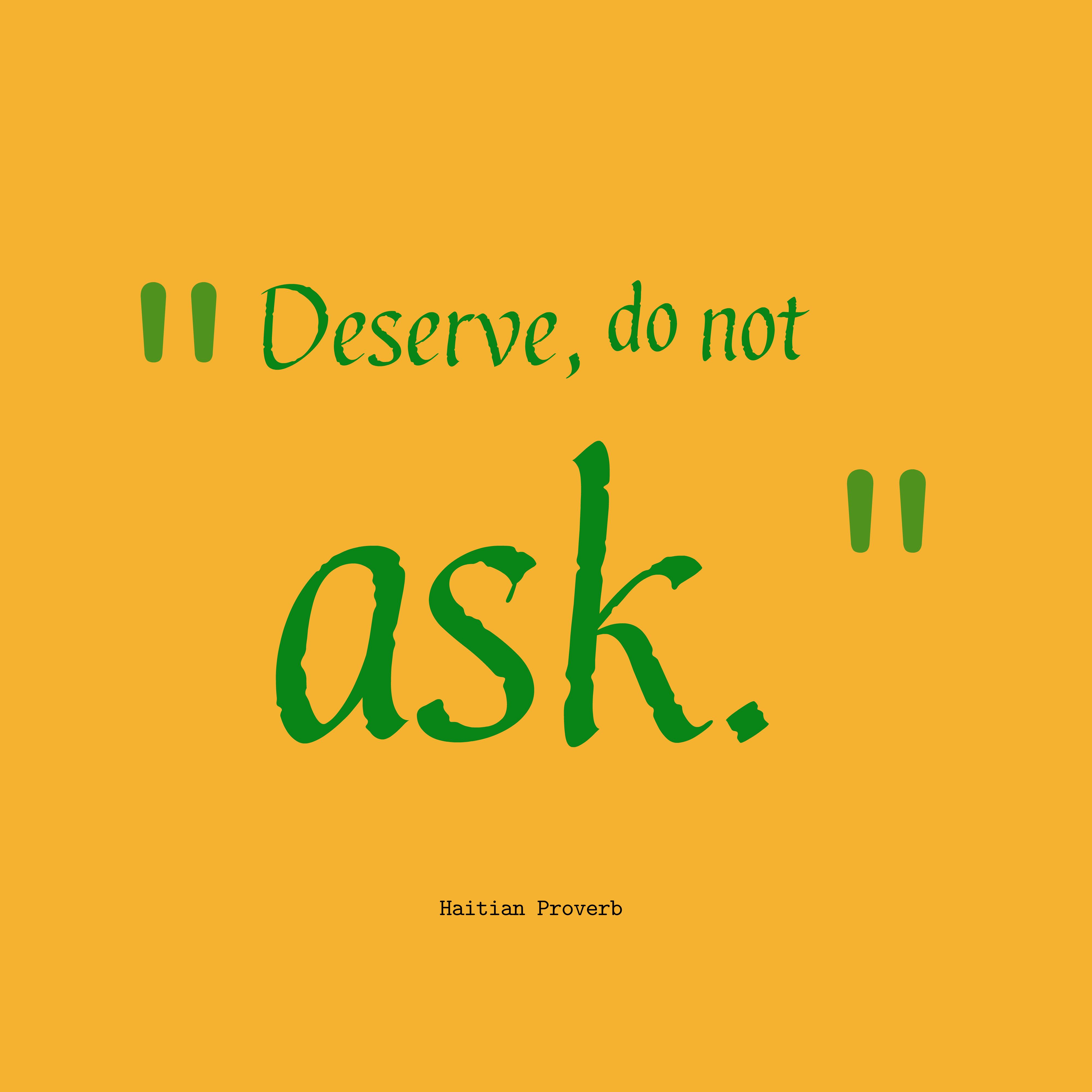 Haitian Proverb About Deserve