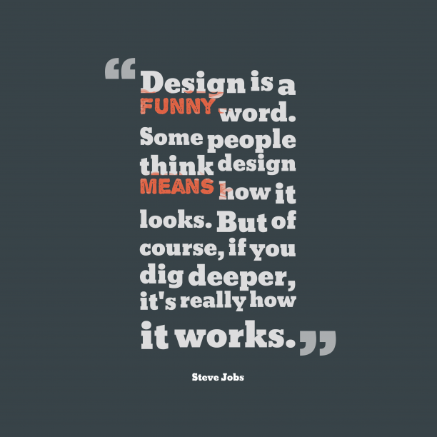 Steve Jobs quote about design.